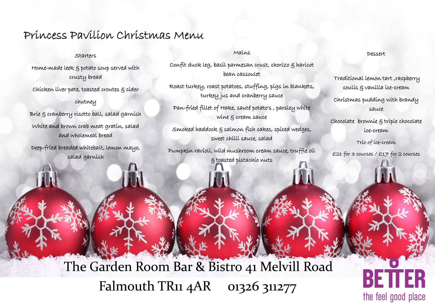 Enjoy Princess Pavilion's fabulous Festive Menu£21 for 3 courses / £17 for 2 Save £'s when you book at the same time as you buy your tickets! call 01326 211 222